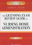 The Licensing Exam Review Guide in Nursing Home Administration, Allen, James E., 0826107060