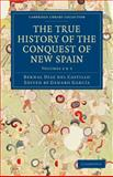 The True History of the Conquest of New Spain, Castillo, Bernal Díaz del, 1108017061
