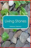 Living Stones, Adrienne Hartman, 1481947060