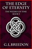 The Edge of Eternity (the Wizard of Time - Book 3), G. Breedon, 1500367060