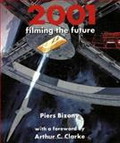 2001 : Filming the Future, Bizony, Piers, 1854107062