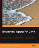Beginning OpenVPN 2.0.9 : Build and Integrate Virtual Private Networks Using OpenVPN, Feilner, Markus and Graf, Norbert, 184719706X