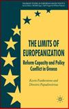 The Limits of Europeanization : Reform Capacity and Policy Conflict in Greece, Featherstone, Kevin and Papadimitriou, Dimitris, 0230007066