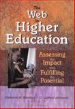 The Web in Higher Education : Assessing the Impact and Fulfilling the Potential, D Lamont Johnson, Cleborne D Maddux, 0789017067