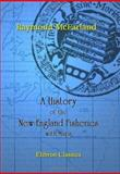 A History of the New England Fisheries with Maps, McFarland, Raymond, 1402197063
