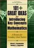 101+ Great Ideas for Introducing Key Concepts in Mathematics : A Resource for Secondary School Teachers, Hauptman, Herbert A. and Posamentier, Alfred S., 1412927064