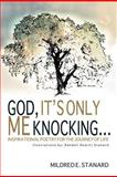 God, It's Only Me Knocking, Mildred E. Stanard, 1462047068