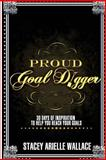 Proud Goal Digger, Stacey Wallace, 1495407063