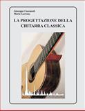 La Progettazione Della Chitarra Classica, Giuseppe Cuzzucoli and Mario Garrone, 149977706X