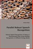Parallel Robust Speech Recognition, Andreas Maier, 3836477068