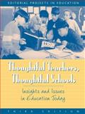 Thoughtful Teachers, Thoughtful Schools : Issues and Insights in Education Today, Editorial Projects in Education Staff, 0205277063