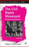 The Civil Rights Movement : Struggle and Resistance, Riches, William T. Martin, 0230237061