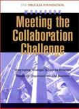 Meeting the Collaboration Challenge : Developing Strategic Alliances Between Nonprofit Organizations and Businesses, Peter F. Drucker Foundation for Nonprofit Management Staff, 0787957062