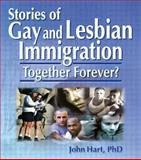 Stories of Gay and Lesbian Immigration, John Hart, 0789007061