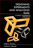 Designing Experiments and Analyzing Data : A Model Comparison Perspective, Maxwell, Scott E. and Delaney, Harold D., 080583706X