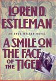 A Smile on the Face of the Tiger, Loren D. Estleman, 0892967064
