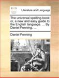 The Universal Spelling-Book, Daniel Fenning, 1140737066