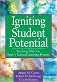 Igniting Student Potential : Teaching with the Brain's Natural Learning Process, Smilkstein, Rita and Gunn, Angus M., 1412917069