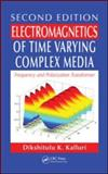 Electromagnetics of Time Varying Complex Media 9781439817063