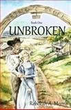 Triple Creek Ranch - Unbroken, Rebekah A. Morris, 1493657062