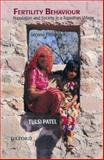 Fertility Behaviour : Population and Society in a Rajasthan Village, Patel, Tulsi, 019568706X