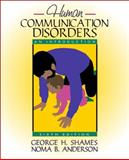 Human Communication Disorders : An Introduction, Anderson, Noma B. and Shames, George H., 0205337066