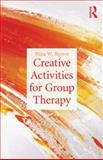 Creative Activities for Group Therapy, Nina Brown, 0415527066
