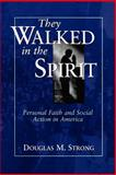 They Walked in the Spirit : Personal Faith and Social Action in America, , 0664257062