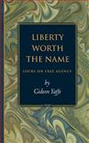 Liberty Worth the Name 9780691057064