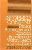 Informed Consent : Patient Autonomy and Clinician Beneficence within Health Care, Wear, Stephen, 0878407065
