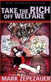 Take the Rich off Welfare, Mark Zepezauer, 0896087069