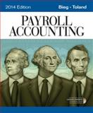 Payroll Accounting 2014 (with Computerized Payroll Accounting Software CD-ROM), Bieg, Bernard J. and Toland, Judith A., 1285437063