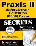 Praxis II Safety/Driver Education (0860) Exam Secrets Study Guide : Praxis II Test Review for the Praxis II Subject Assessments, Praxis II Exam Secrets Test Prep Team, 161403706X