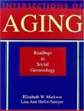 Intersections of Aging : Readings in Social Gerontology, Markson, Elizabeth W. and Hollis-Sawyer, Lisa A., 189148706X