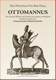 Ottomannus : Von Zustand, Macht und Gewalt, auch anderen verborgenen heimlichen Sachen des Ottomanischen Türkischen Reichs, , 3631597061