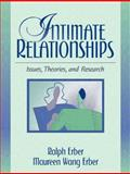 Intimate Relationships : Issues, Theories, and Research, Erber, Ralph and Erber, Maureen Wang, 0205187064