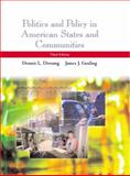 Politics and Policy in American States and Communities, Dresang, Dennis L. and Gosling, James J., 0321087062