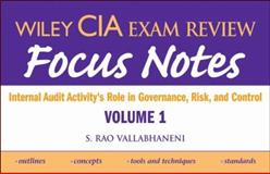 Wiley CIA Exam Review Focus Notes : Internal Audit Activity's Role in Governance, Risk and Control, Vallabhaneni, S. Rao, 0470277068