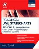 Practical UML Statecharts in C/C++ : Event-Driven Programming for Embedded Systems, Samek, Miro, 0750687061