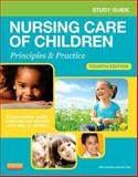Study Guide for Nursing Care of Children : Principles and Practice, James, Susan R. and White, Julie, 1455707066