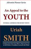 An Appeal to the Youth (Funeral Address for Henry White), Uriah Smith, 1468127063