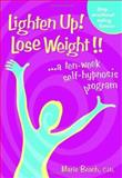 Lighten up! Lose Weight!, Marie H. Beach, 1553957067