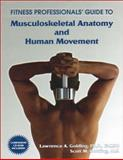 Fitness Professional's Guide to Musculoskeletal Anatomy and Human Movement, Golding, Lawrence and Golding, Scott, 1585187062