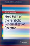 Fixed Point of the Parabolic Renormalization Operator, Lanford III, Oscar E. and Yampolsky, Michael, 3319117068
