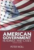 American Government : Readings and Cases (with Study Card for American Government), Woll, Peter, 0205557066