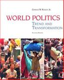 World Politics : Trend and Transformation, Kegley, Charles W., 0495187062