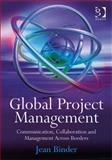 Global Project Management : Communication Collaboration and Management Across Borders, Binder, Jean Carlo, 0566087065