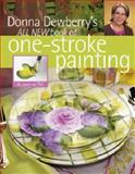 Donna Dewberry's All New Book of One-Stroke Painting, Donna Dewberry, 1581807066