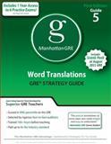Word Translations GRE Preparation Guide, 1st Edition, Manhattan GRE Staff, 193570706X