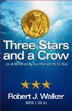 Three Stars and a Crow, Robert J. Walker, 193846706X